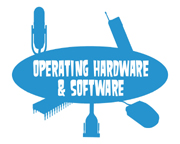 Operating Hardware & Software